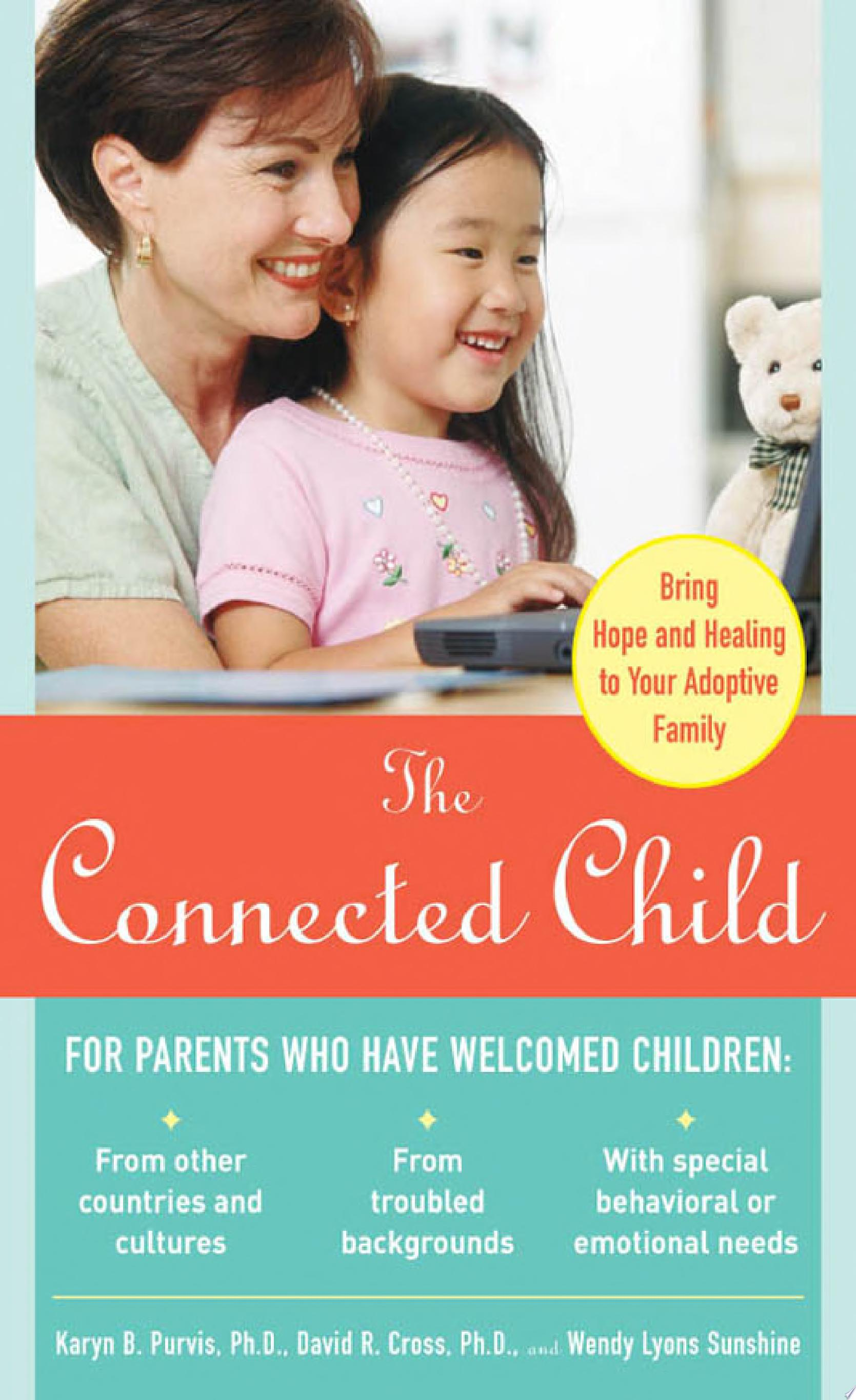"Image for ""The Connected Child: Bring Hope and Healing to Your Adoptive Family"""