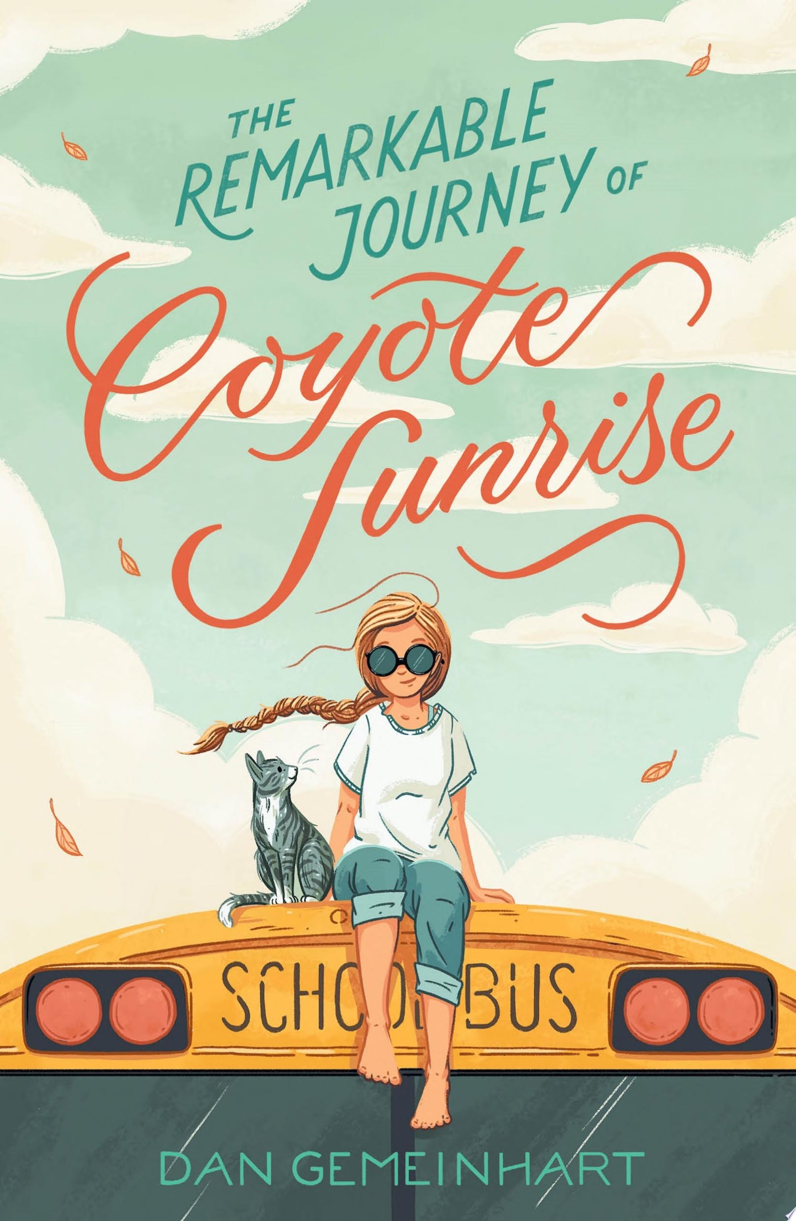 "Image for ""The Remarkable Journey of Coyote Sunrise"""