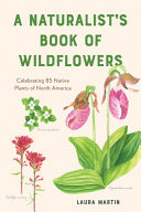 "Image for ""A Naturalist's Book of Wildflowers"""